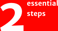 Three essential steps