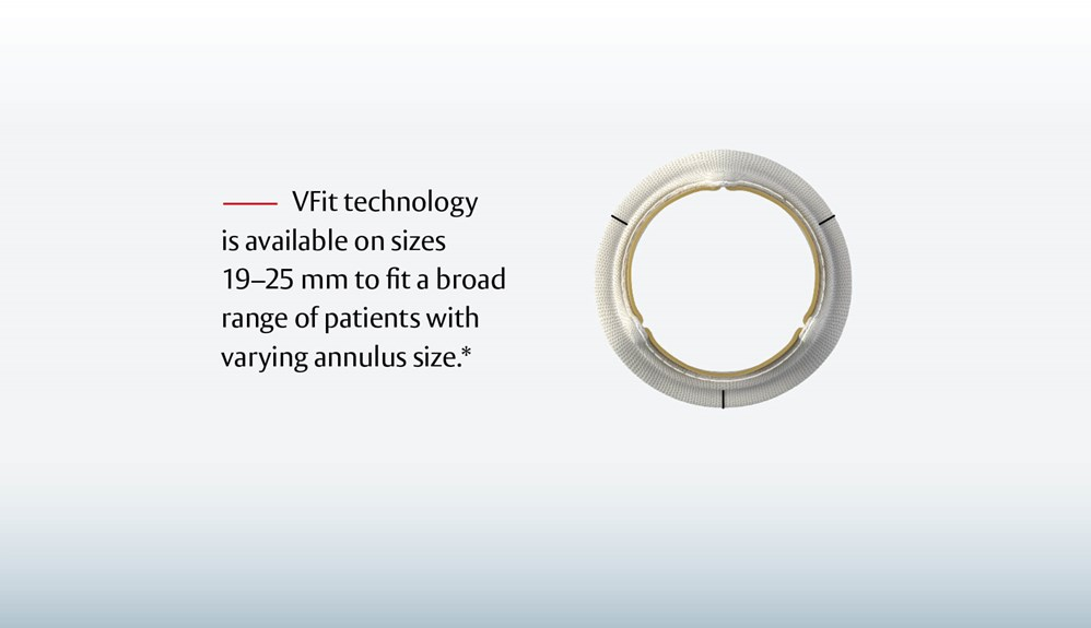 VFit technology is available on sizes 19-25mm for a broad range of patients with varying annulus size.